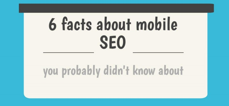 6 Facts about mobile SEO